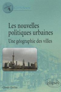 Les nouvelles politiques urbaines, une géographie des villes