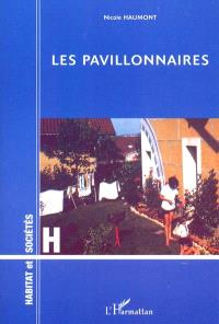 Les pavillonnaires : étude psychosociologique d'un mode d'habitat