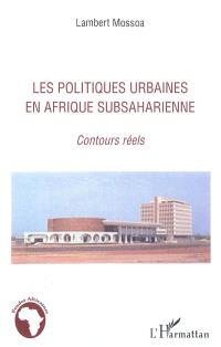 Les politiques urbaines en Afrique subsaharienne : contours réels