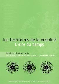 Les territoires de la mobilité : l'aire du temps