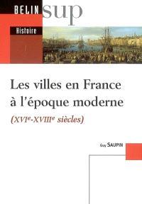 Les villes en France à l'époque moderne : XVIe-XVIIIe siècles