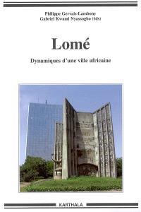Lomé : dynamiques d'une ville africaine