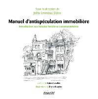 Manuel d'antispéculation immobilière  : une introduction aux fiducies foncières communautaires