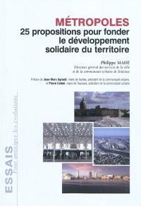 Métropoles : 25 propositions pour fonder le développement solidaire du territoire