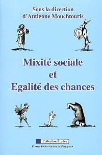 Mixité sociale et égalité des chances : actes du colloque, Université de Perpignan via Domitia, 15.XI.2006, dans le cadre de la 6e Semaine de la coopération et de la solidarité internationale