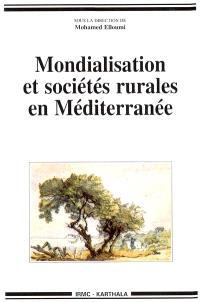 Mondialisation et sociétés rurales en Méditerranée : Etats, société civile et stratégies des acteurs