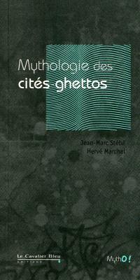 Mythologie des cités-ghettos