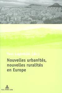 Nouvelles urbanités, nouvelles ruralités en Europe