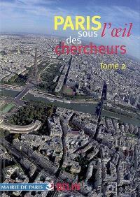 Paris sous l'oeil des chercheurs. Volume 2