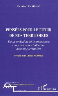 Pensées pour le futur de nos territoires : de la société de la connaissance à une nouvelle civilisation dans nos territoires