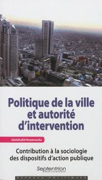 Politique de la ville et autorité d'intervention : contribution à la sociologie des dispositifs d'action publique