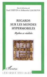 Regards sur les mondes hypermobiles : mythes et réalités