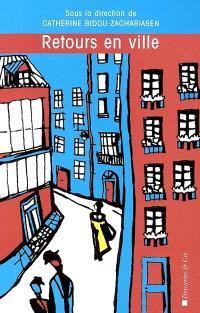 Retours en ville : des processus de gentrification urbaine aux politiques de revitalisation des centres
