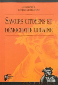 Savoirs citoyens et démocratie urbaine