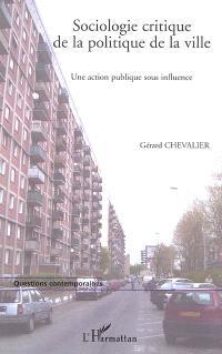 Sociologie critique de la politique de la ville : une action publique sous influence