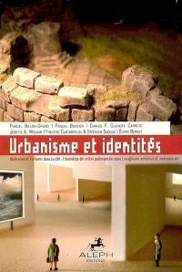 Urbanisme et identités : itinéraires et écritures dans la cité : l'invention des villes palimpsestes dans l'imaginaire médiéval et contemporain