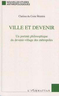 Ville et devenir : un portrait philosophique du devenir-village des métropoles