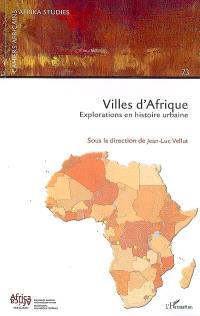 Villes d'Afrique : explorations en histoire urbaine