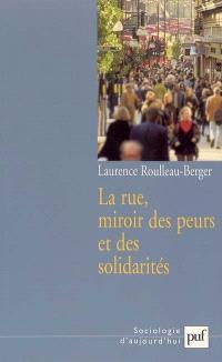 La rue, miroir des peurs et des solidarités