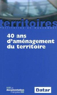 40 ans d'aménagement du territoire