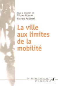 La ville aux limites de la mobilité