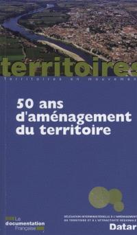 50 ans d'aménagement du territoire