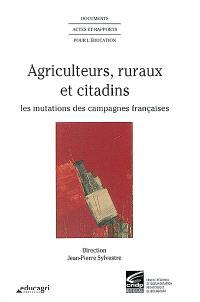 Agriculteurs, ruraux et citadins : les mutations des campagnes françaises