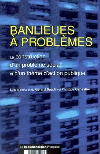 Banlieues à problèmes : la construction d'un problème social et d'un thème d'action publique