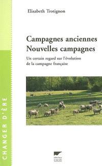 Campagnes anciennes, nouvelles campagnes : un certain regard sur l'évolution de la campagne française