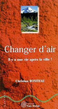 Changer d'air : il y a une vie après la ville !