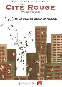 Cité rouge : écoutez l'écrit de la banlieue : récit