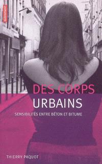 Des corps urbains : sensibilités entre béton et bitume