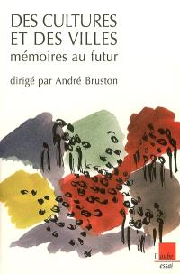 Des cultures et des villes, mémoires au futur