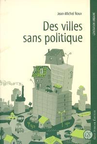 Des villes sans politique : étalement urbain, crise sociale et projets