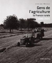Gens de l'agriculture. Volume 2, 1940 à nos jours