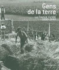 Gens de la terre : la France rurale : 1880-1940