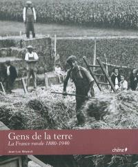 Gens de la terre : la France rurale, 1880-1940