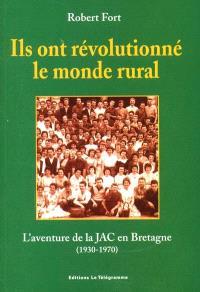 Ils ont révolutionné le monde rural : l'aventure de la JAC en Bretagne, 1930-1970