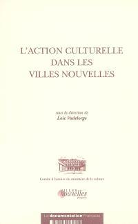 L'action culturelle dans les villes nouvelles : actes de la journée d'étude du 3 juin 2004