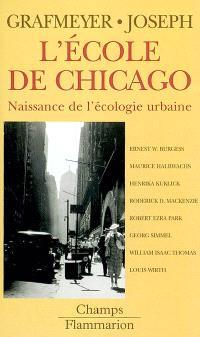 L'école de Chicago : naissance de l'écologie urbaine