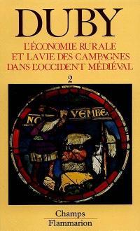 L'économie rurale et la vie des campagnes dans l'Occident médiéval : France, Angleterre, Empire, IX-XVe siècles : essai de synthèse et perspectives de recherches. Volume 2