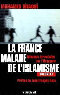La France, malade de l'islamisme : menaces terroristes sur l'Hexagone