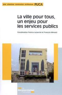 La ville pour tous, un enjeu pour les services publics