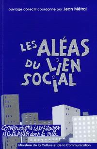 Les aléas du lien social : constructions identitaires et culturelles dans la ville