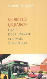 Mobilités urbaines : éloge de la diversité et devoir d'invention
