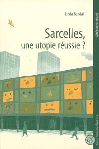 Sarcelles : une utopie réussie ?