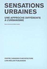 Sensations urbaines : une approche différente à l'urbanisme