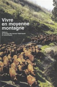 Vivre en moyenne montagne : actes du 117e congrès national des sociétés savantes, Clermont-Ferrand, octobre 1992