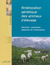 Amélioration génétique des animaux d'élevage : génome, caractères, sélection et croisements