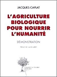 L'agriculture biologique pour nourrir l'humanité : démonstration